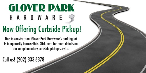 Glover Park Hardware Now Offering Complementary Curbside Pickup!